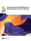 Image for Towards Improved Retirement Savings Outcomes for Women