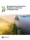 Image for Strengthening Agricultural Resilience in the Face of Multiple Risks