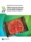 Image for OECD Public Governance Reviews OECD Integrity Review of the State of Mexico Enabling a Culture of Integrity