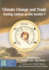 Image for Climate Change and the Global Trading System : On the Advantages of a Carbon Tariff