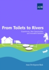 Image for From Toilets to Rivers: Experiences, New Opportunities, and Innovative Solutions.