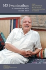Image for MS Swaminathan in Conversation with Nitya Rao : From Reflections on my Life to the Ethics and Politics of Science