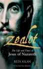 Image for Zealot : The Life and Times of Jesus of Nazareth