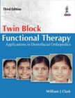 Image for Twin block functional therapy  : applications in dentofacial orthopaedics