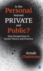 Image for Is the personal beyond private and public?  : new perspectives in social theory and practice