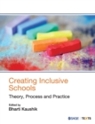 Image for Creating inclusive schools  : theory, process and practice