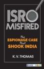 Image for ISRO misfired  : the espionage case that shook India