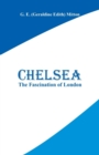 Image for Chelsea : The Fascination of London