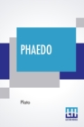 Image for Phaedo : The Last Hours Of Socrates Translated By Benjamin Jowett