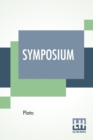 Image for Symposium : Translated By Benjamin Jowett