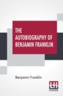 Image for The Autobiography Of Benjamin Franklin : With Introduction And Notes Edited By Charles W Elliot