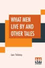 Image for What Men Live By And Other Tales