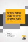 Image for The First Part Of Henry The Sixth (Henry VI, Part I)