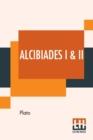Image for Alcibiades I & II : Translated By Benjamin Jowett