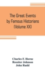 Image for The great events by famous historians (Volume XX) : a comprehensive and readable account of the world's history, emphasizing the more important events, and presenting these as complete narratives in t