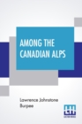 Image for Among The Canadian Alps