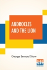 Image for Androcles And The Lion : An Old Fable Renovated By Bernard Shaw With Preface