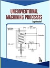 Image for Unconventional machining processes