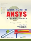 Image for Working with ANSYS  : a tutorial approach