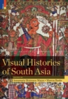 Image for Visual Histories of South Asia (with a Foreword by Christopher Pinney)