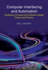 Image for Computer Interfacing and Automation : Hardware, Firmware and Software Design: Theory and Practice