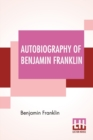 Image for Autobiography Of Benjamin Franklin : Edited By Frank Woodworth Pine