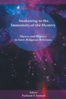Image for Awakening to the Immensity of the Mystery : Theory and Practice in Inter-Religious Relations