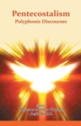Image for Pentecostalism Polyphonic Discourses