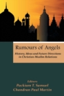 Image for Rumours of Angels : History, Ideas and Future Directions in Christian-Muslim Relations