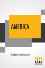 Image for America : A History - I. The United States, II. Dominion Of Canada, III. South America, &C.