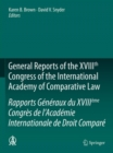 Image for General reports of the XVIIIth Congress of the International Academy of Comparative Law =: Rapports generaux du XVIIIeme Congres de l'Academie internationale de droit compare