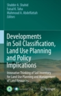 Image for Developments in soil classification, land use planning and policy implications: innovative thinking of soil inventory for land use planning and management of land resources