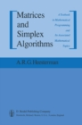 Image for Matrices and simplex algorithms: a textbook in mathematical programming and its associated mathematical topics