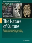 Image for The nature of culture  : proceedings of the interdisciplinary symposium 'The Nature of Culture', held in Tèubingen, Germany, 15-18 June 2011