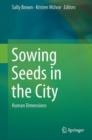 Image for Sowing seeds in the city  : human dimensions