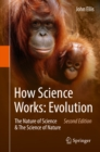 Image for How Science Works: Evolution: The Nature of Science & The Science of Nature