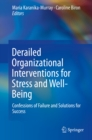 Image for Derailed Organizational Interventions for Stress and Well-Being: Confessions of Failure and Solutions for Success