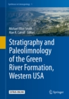 Image for Stratigraphy and Paleolimnology of the Green River Formation, Western USA : volume 1