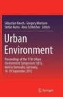 Image for Urban environment  : proceedings of the 11th Urban Environment Symposium (UES), held in Karlsruhe, Germany, 16-19 September 2012
