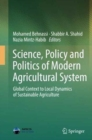 Image for Science, Policy and Politics of Modern Agricultural System : Global Context to Local Dynamics of Sustainable Agriculture