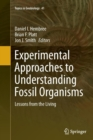 Image for Experimental approaches to understanding fossil organisms  : lessons from the living