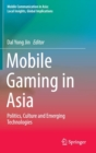 Image for Mobile gaming in Asia  : politics, culture and emerging technologies