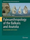 Image for Paleoanthropology of the Balkans and Anatolia  : human evolution and its context