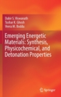 Image for Emerging Energetic Materials: Synthesis, Physicochemical, and Detonation Properties