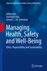 Image for Managing health, safety and well-being: ethics, responsibility and sustainability