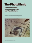 Image for The Photofilmic : Entangled Images in Contemporary Art and Visual Culture