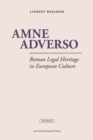 Image for Amne Adverso : Roman Legal Heritage in European Culture