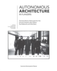 Image for Autonomous Architecture in Flanders : The Early Works of Marie-Jose Van Hee, Christian Kieckens, Marc Dubois, and Paul Robbrecht & Hilde Daem