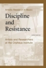 Image for Artistic Research in Music: Discipline and Resistance : Artists and Researchers at the Orpheus Institute