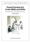 Image for French Cartoon Art in the 1960s and 1970s : Pilote hebdomadaire and the Teenager Bande Dessinee